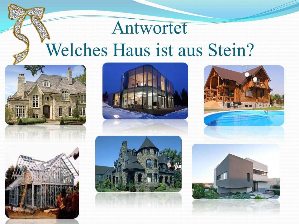 Antwortet Welches Haus ist aus Stein