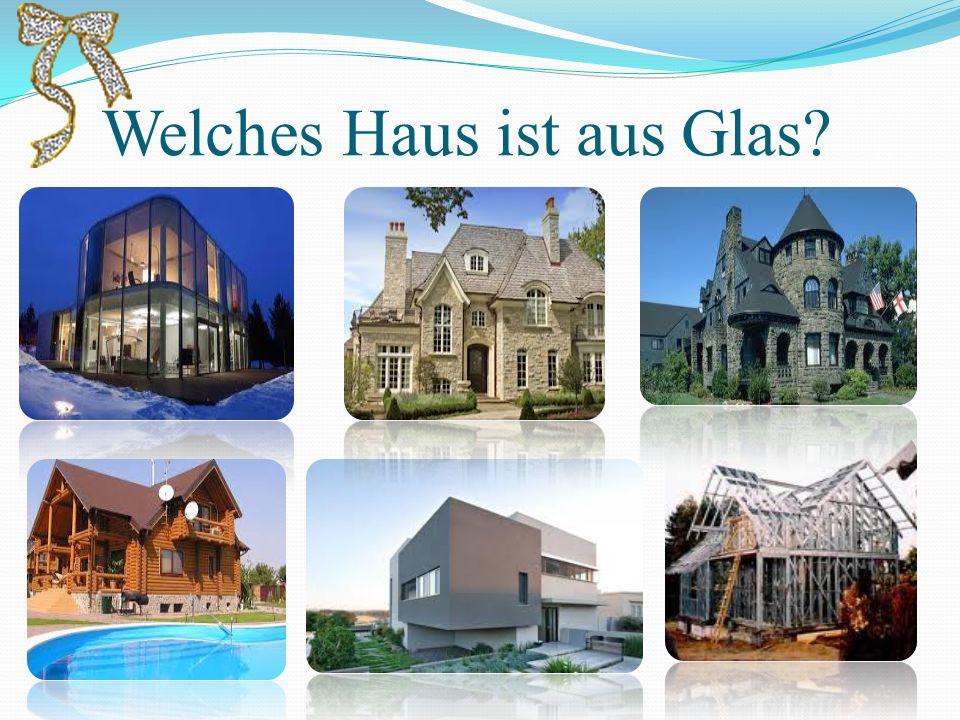 Welches Haus ist aus Glas