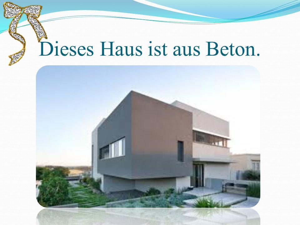 Dieses Haus ist aus Beton.