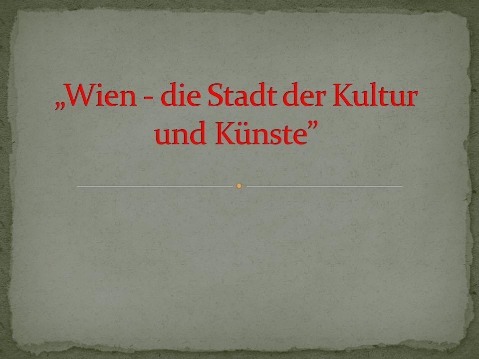 """""""Wien - die Stadt der Kultur und Künste"""
