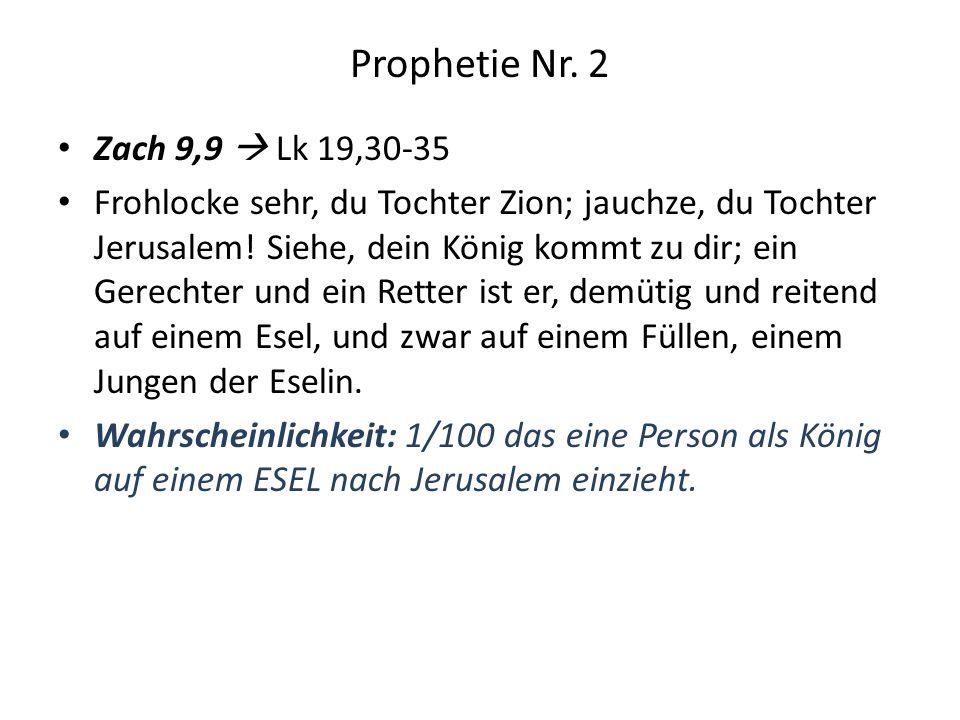 Prophetie Nr. 2 Zach 9,9  Lk 19,30-35.