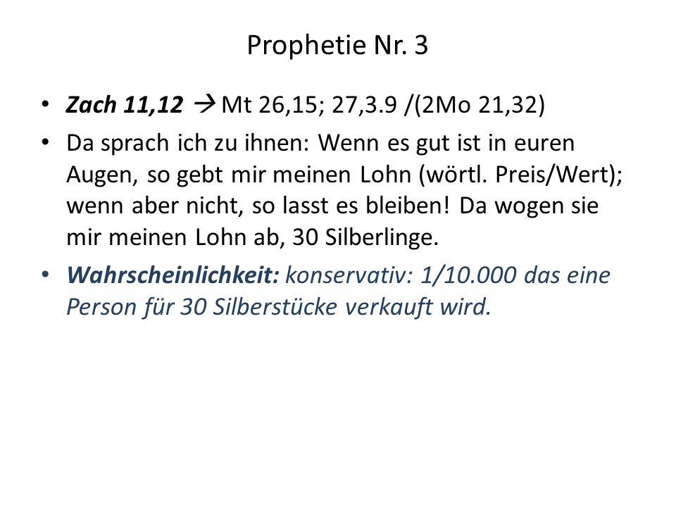 Prophetie Nr. 3 Zach 11,12  Mt 26,15; 27,3.9 /(2Mo 21,32)