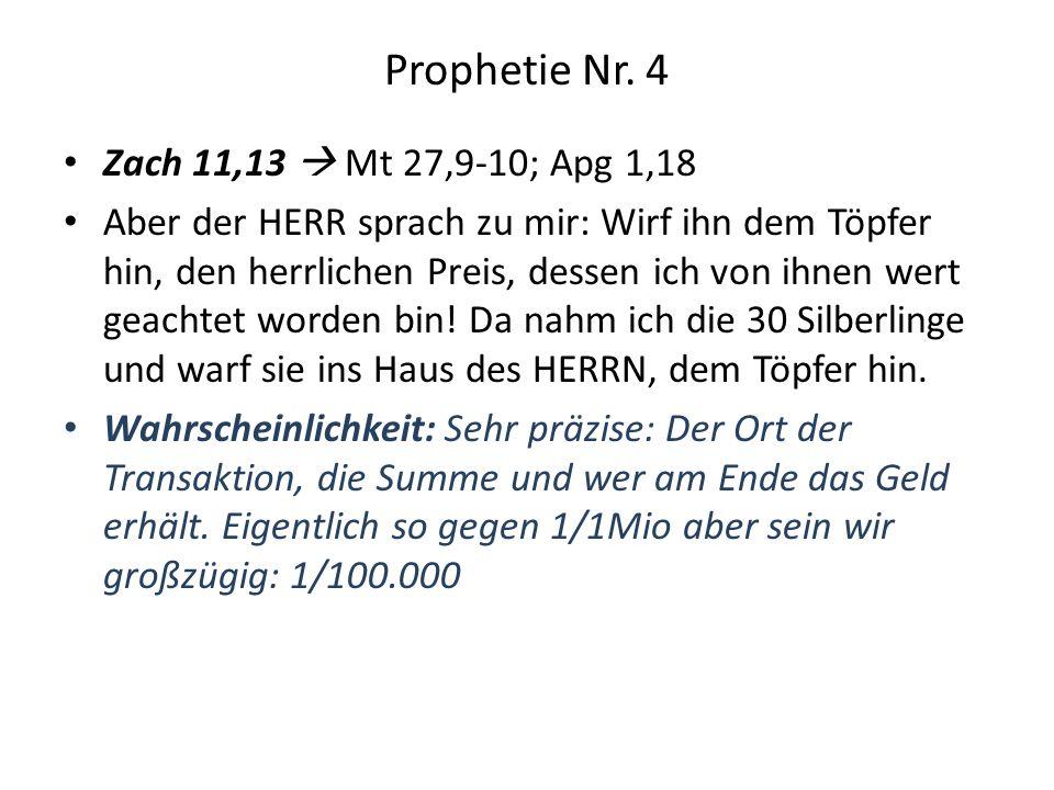 Prophetie Nr. 4 Zach 11,13  Mt 27,9-10; Apg 1,18