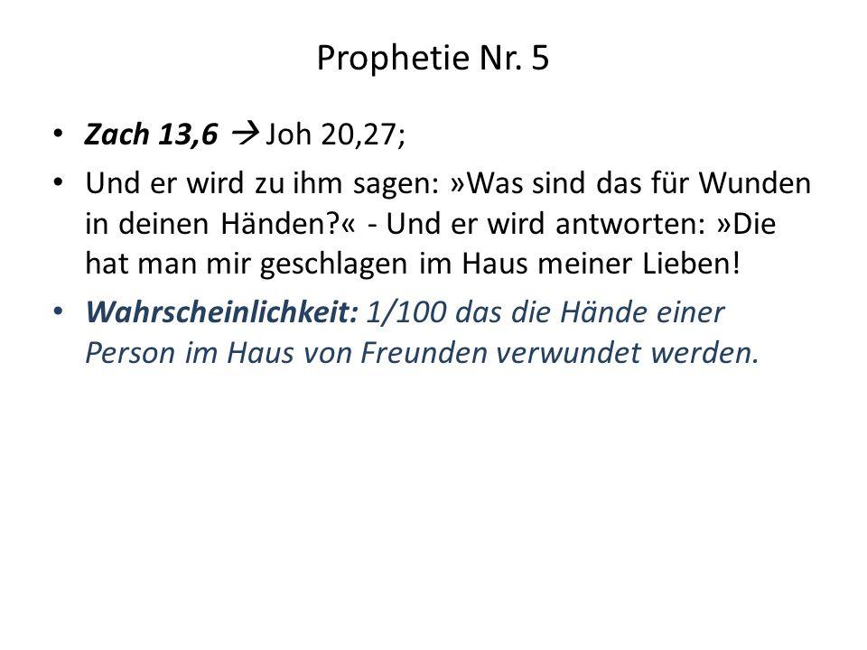 Prophetie Nr. 5 Zach 13,6  Joh 20,27;