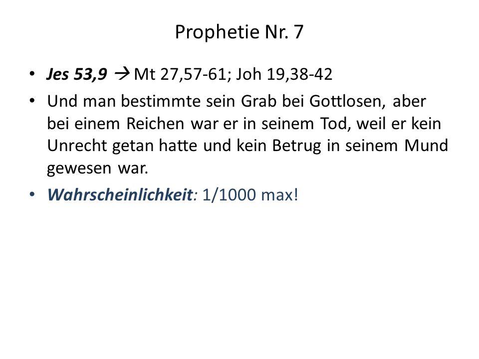 Prophetie Nr. 7 Jes 53,9  Mt 27,57-61; Joh 19,38-42