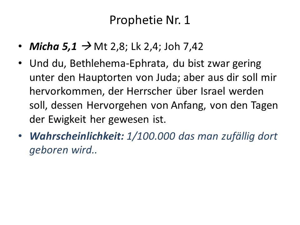 Prophetie Nr. 1 Micha 5,1  Mt 2,8; Lk 2,4; Joh 7,42