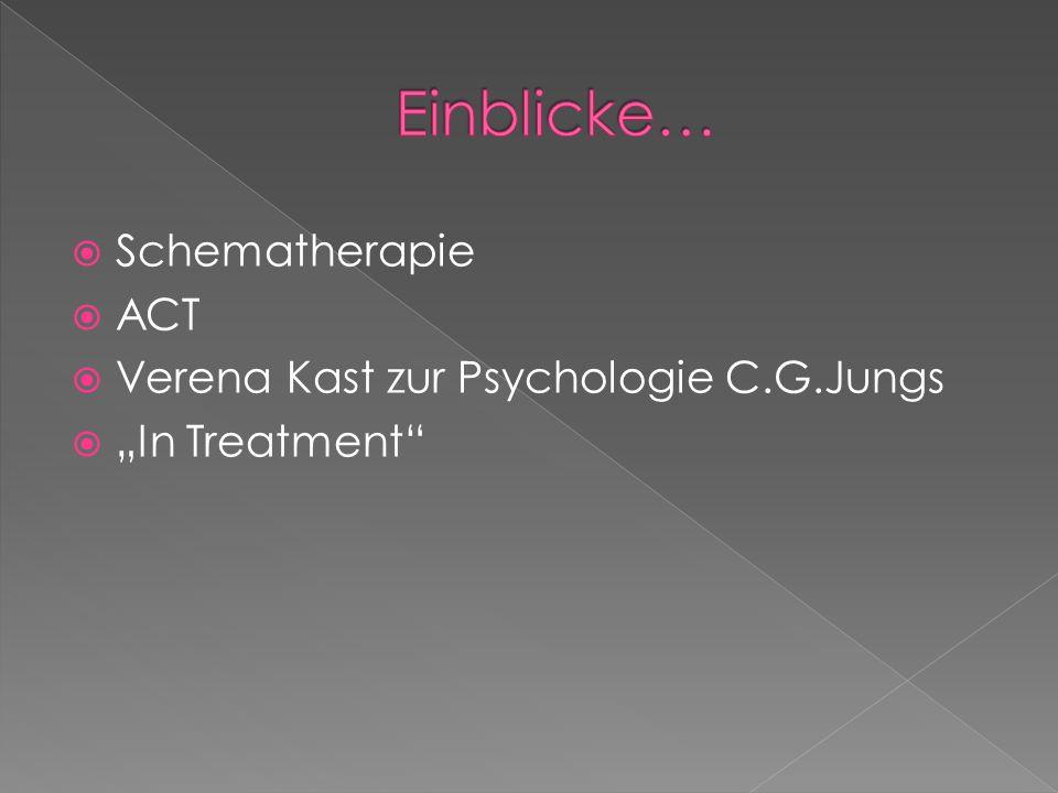 Einblicke… Schematherapie ACT Verena Kast zur Psychologie C.G.Jungs