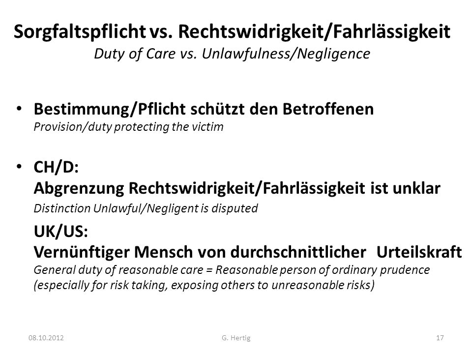 Sorgfaltspflicht vs. Rechtswidrigkeit/Fahrlässigkeit Duty of Care vs