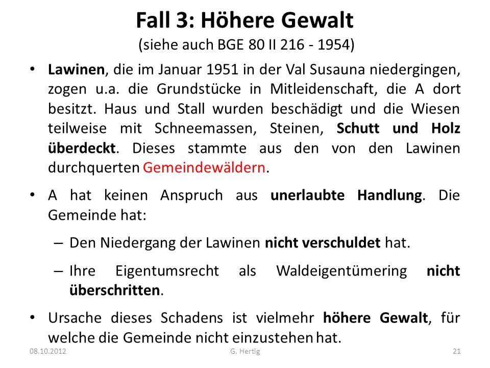 Fall 3: Höhere Gewalt (siehe auch BGE 80 II 216 - 1954)