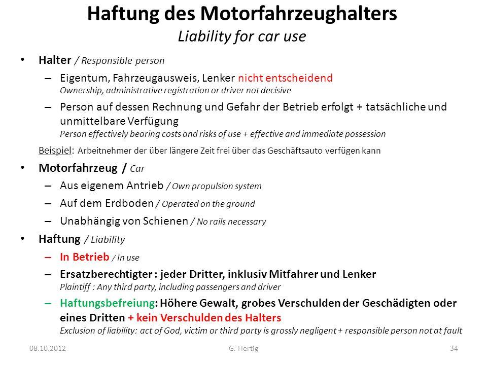 Haftung des Motorfahrzeughalters Liability for car use