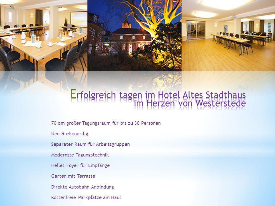 Erfolgreich tagen im Hotel Altes Stadthaus im Herzen von Westerstede