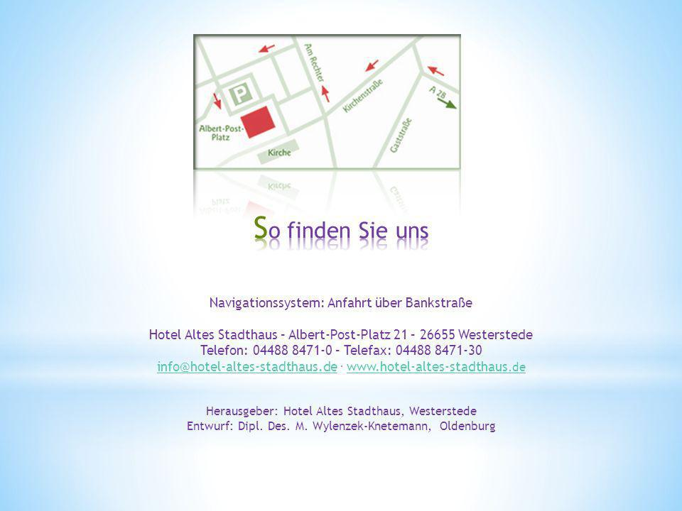 So finden Sie uns Navigationssystem: Anfahrt über Bankstraße