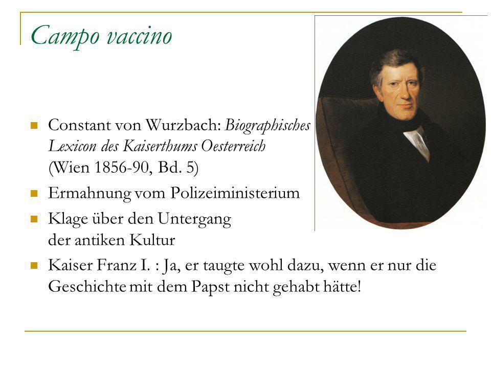 Campo vaccino Constant von Wurzbach: Biographisches Lexicon des Kaiserthums Oesterreich (Wien 1856-90, Bd. 5)