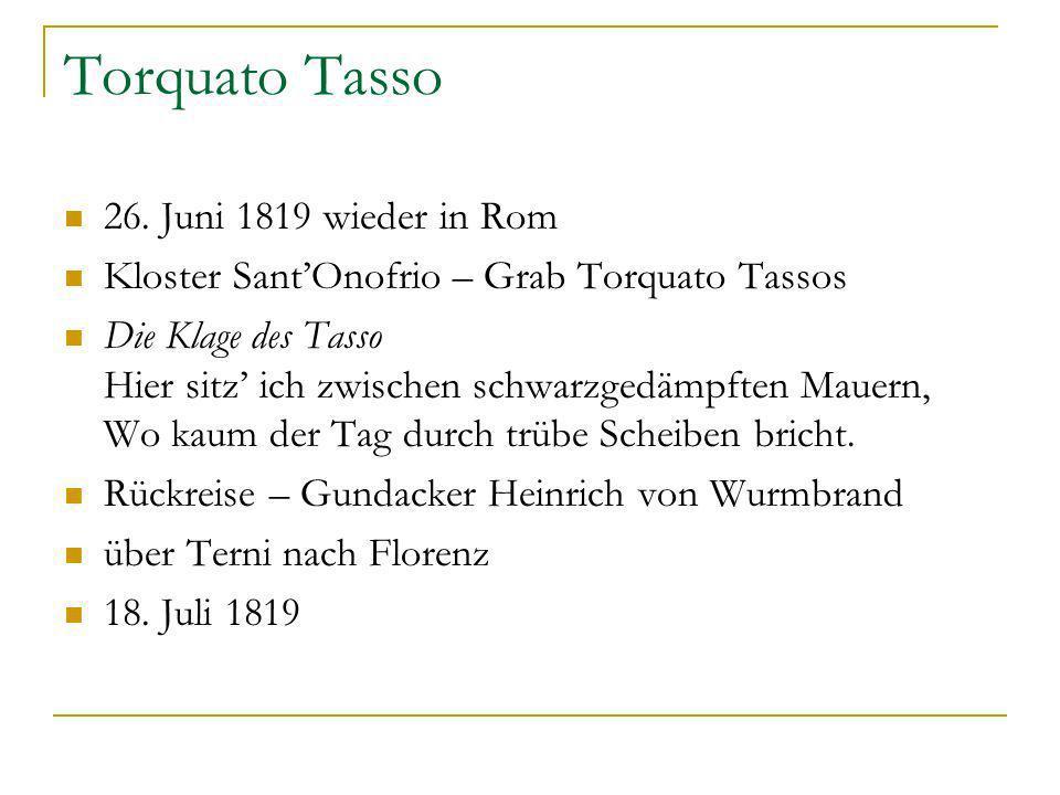 Torquato Tasso 26. Juni 1819 wieder in Rom