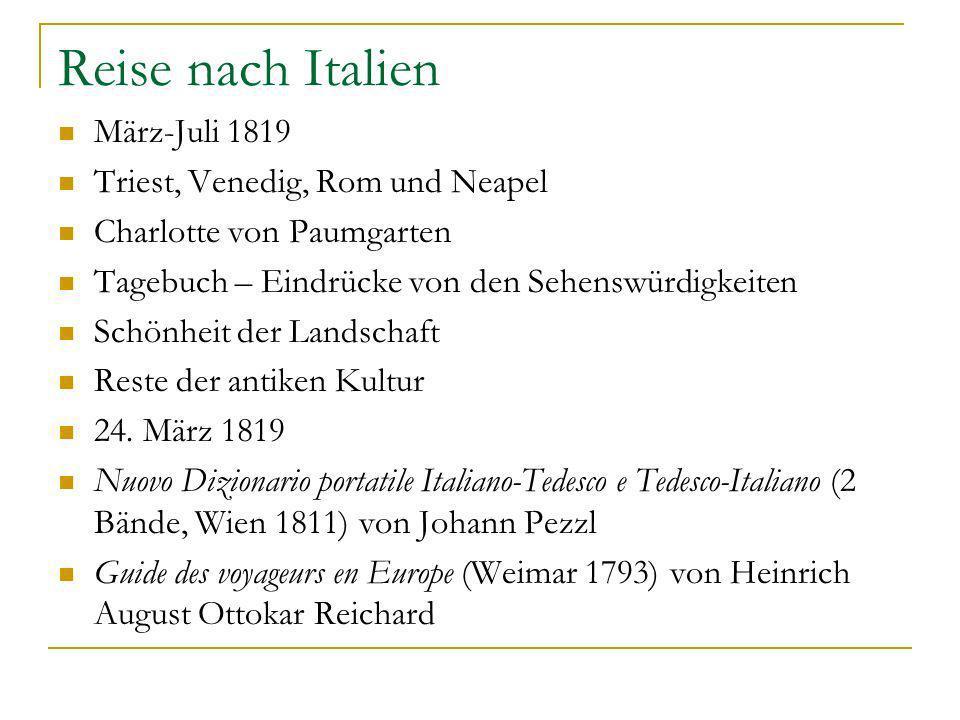 Reise nach Italien März-Juli 1819 Triest, Venedig, Rom und Neapel