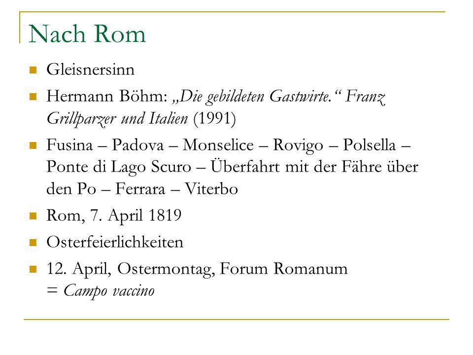 """Nach Rom Gleisnersinn. Hermann Böhm: """"Die gebildeten Gastwirte. Franz Grillparzer und Italien (1991)"""
