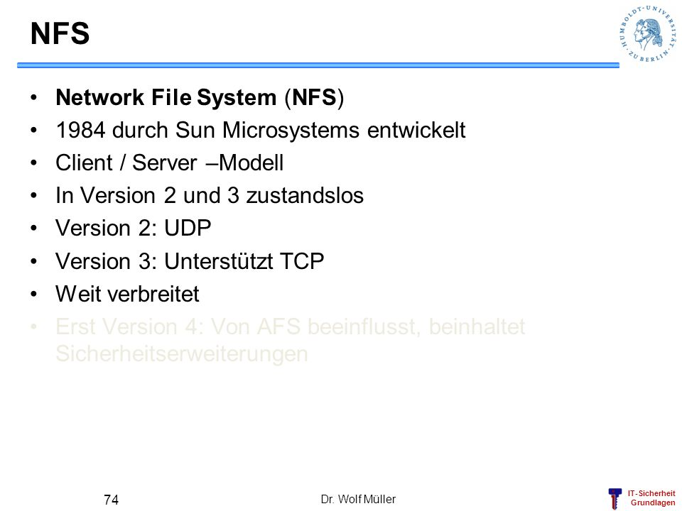 NFS Network File System (NFS) 1984 durch Sun Microsystems entwickelt