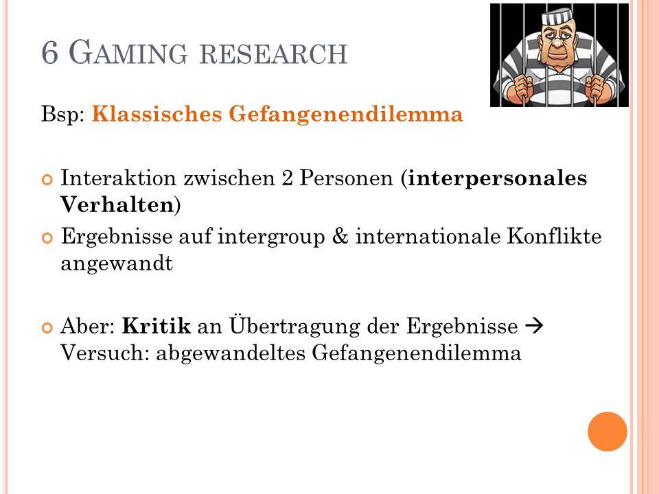 6 Gaming research Bsp: Klassisches Gefangenendilemma