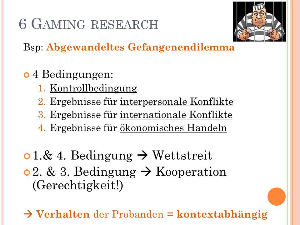 6 Gaming research 1.& 4. Bedingung  Wettstreit