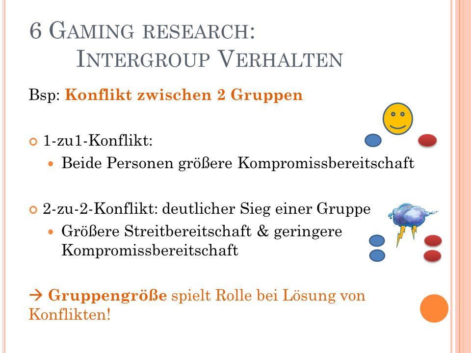 6 Gaming research: Intergroup Verhalten