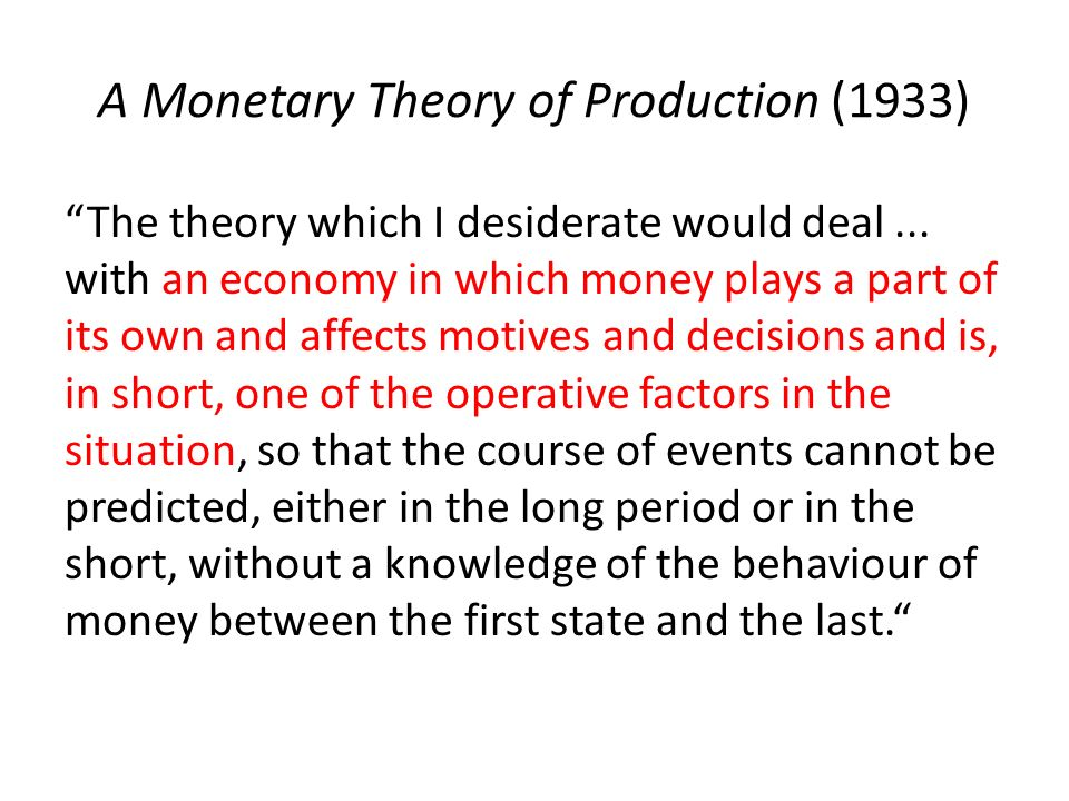 A Monetary Theory of Production (1933)