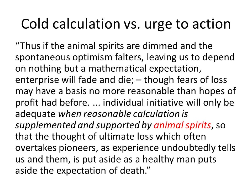 Cold calculation vs. urge to action