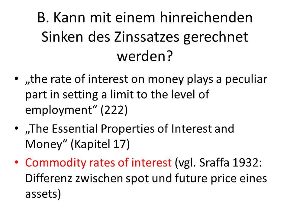 B. Kann mit einem hinreichenden Sinken des Zinssatzes gerechnet werden