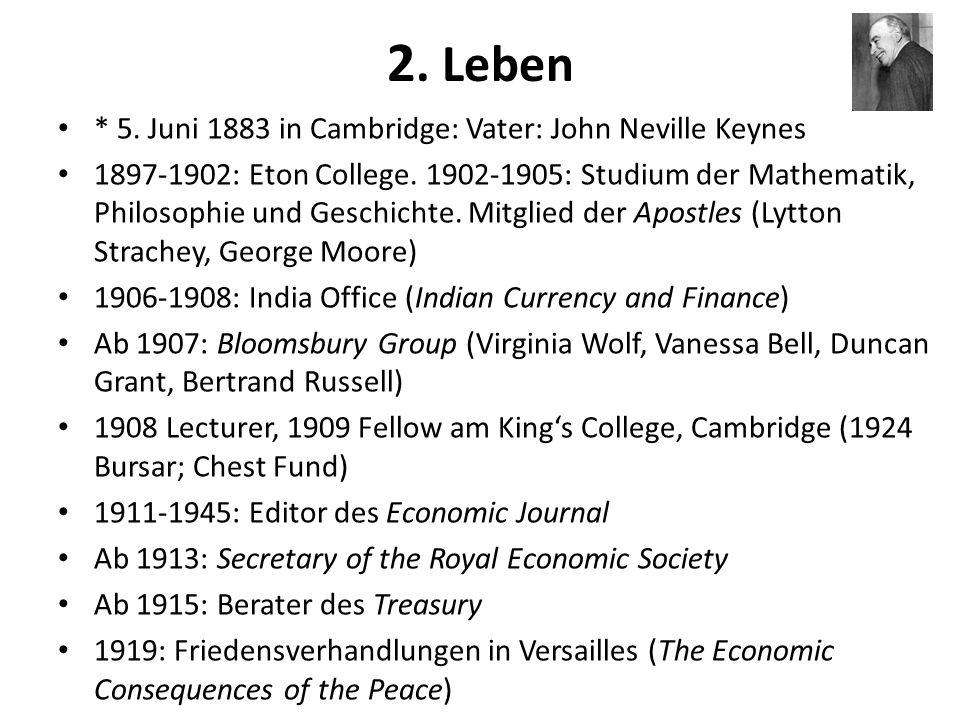2. Leben * 5. Juni 1883 in Cambridge: Vater: John Neville Keynes
