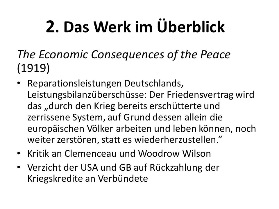 2. Das Werk im Überblick The Economic Consequences of the Peace (1919)