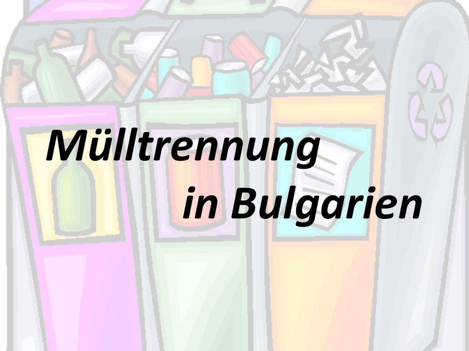 Mülltrennung in Bulgarien