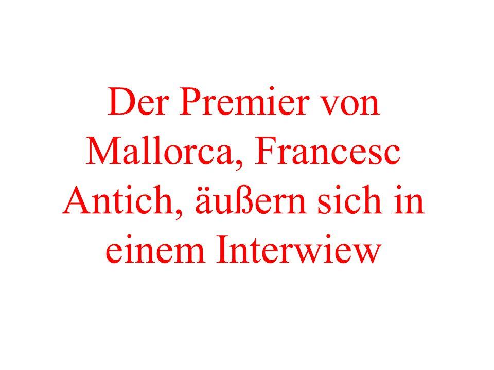 Der Premier von Mallorca, Francesc Antich, äußern sich in einem Interwiew