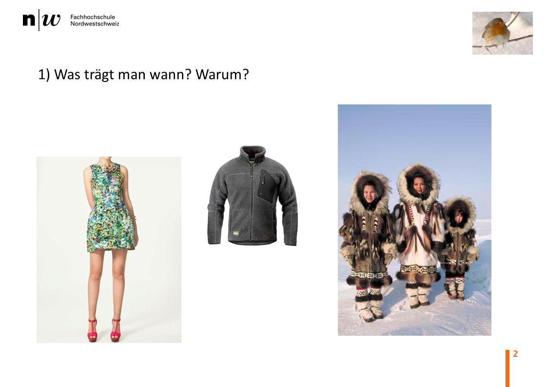 1) Was trägt man wann Warum