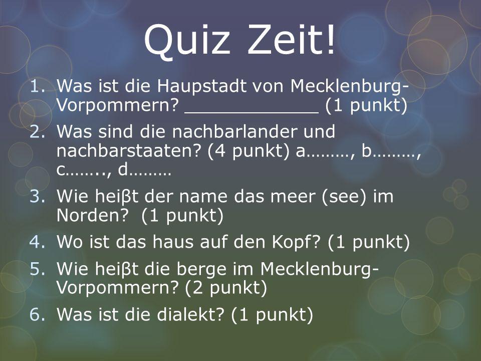 Quiz Zeit! Was ist die Haupstadt von Mecklenburg- Vorpommern (1 punkt)