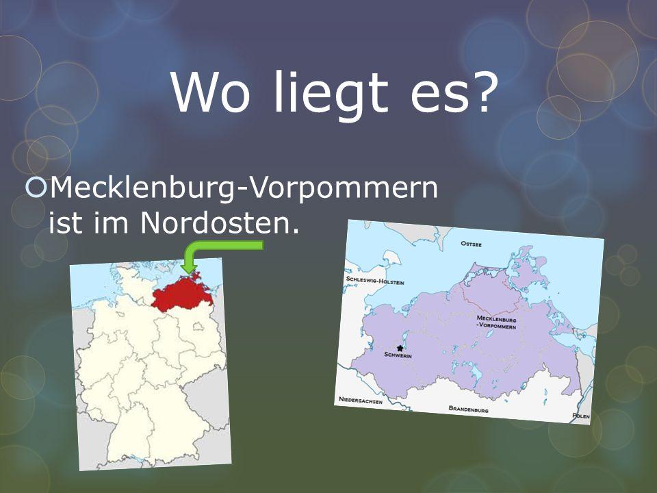 Wo liegt es Mecklenburg-Vorpommern ist im Nordosten.