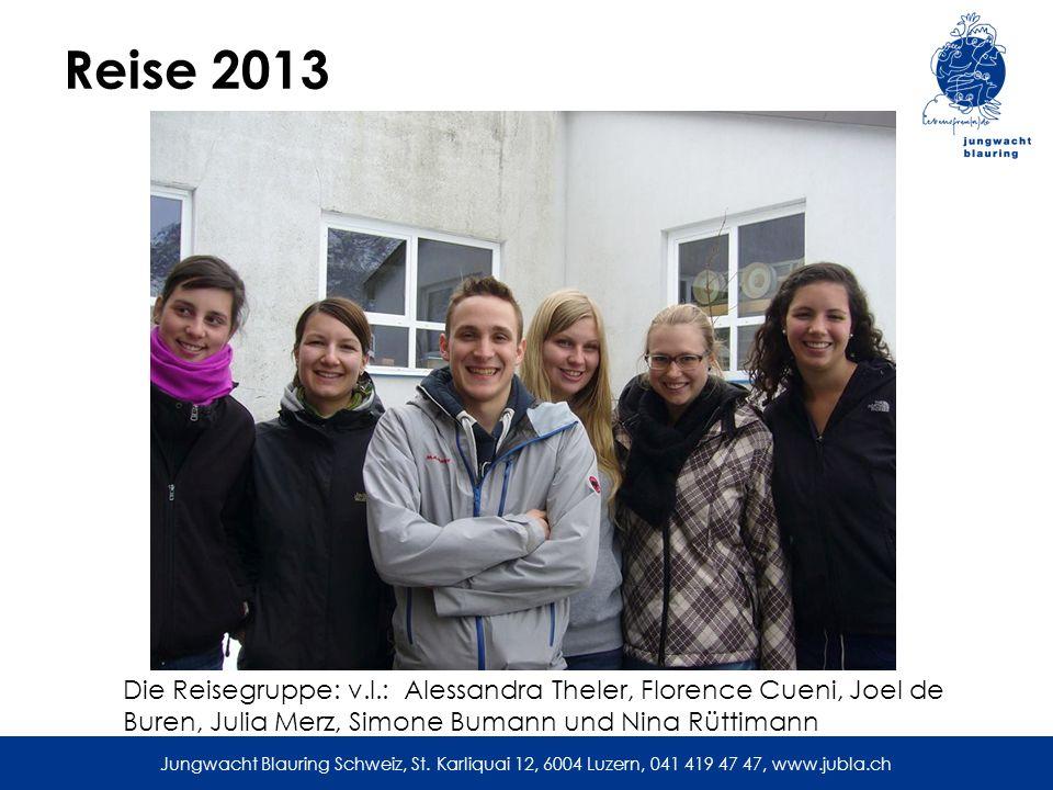 Reise 2013 Die Reisegruppe: v.l.: Alessandra Theler, Florence Cueni, Joel de Buren, Julia Merz, Simone Bumann und Nina Rüttimann.
