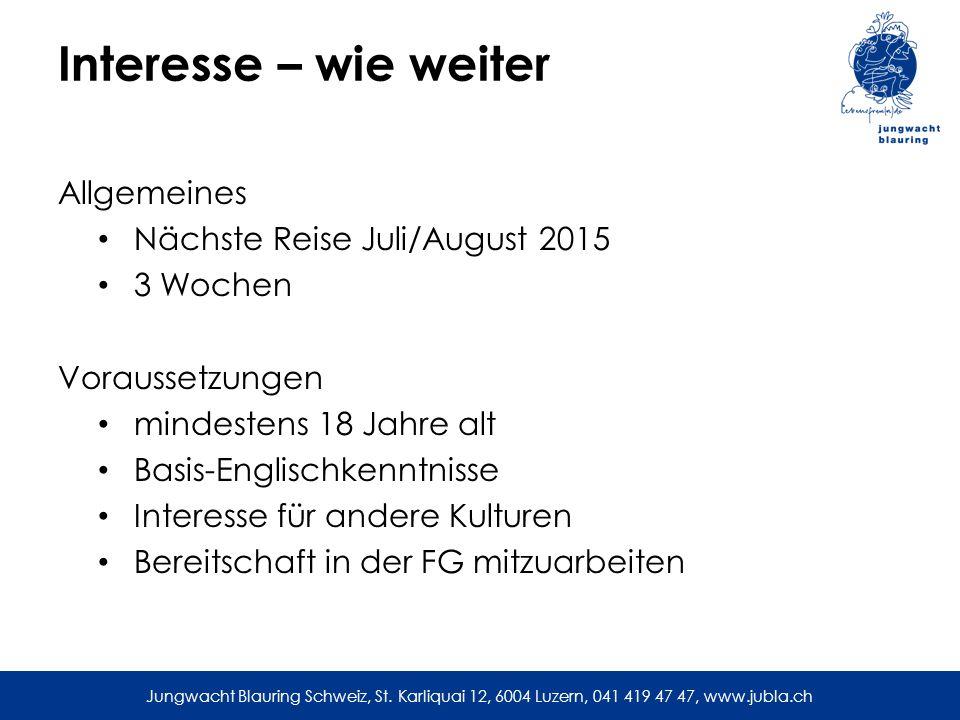 Interesse – wie weiter Allgemeines Nächste Reise Juli/August 2015