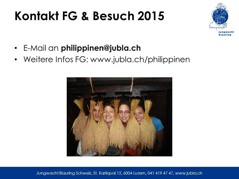 Kontakt FG & Besuch 2015 E-Mail an philippinen@jubla.ch