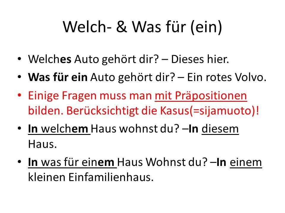 Welch- & Was für (ein) Welches Auto gehört dir – Dieses hier.