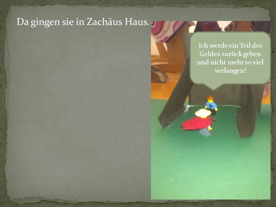 Da gingen sie in Zachäus Haus.