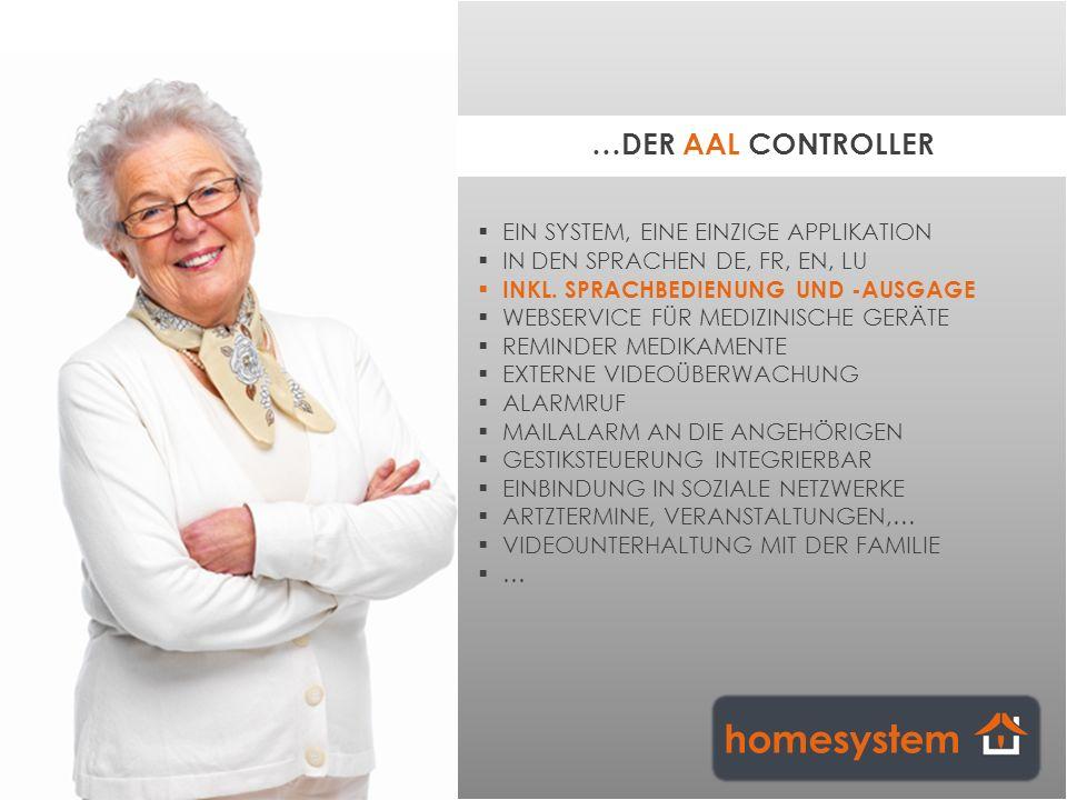 homesystem …DER AAL CONTROLLER EIN SYSTEM, EINE EINZIGE APPLIKATION