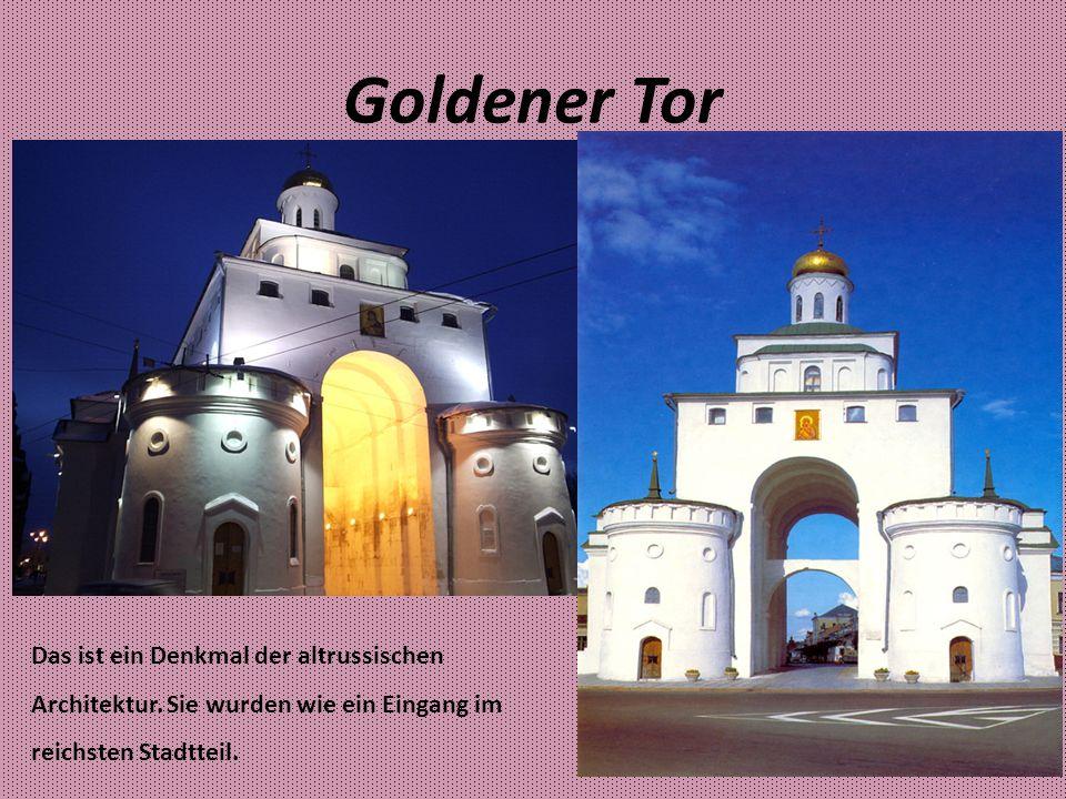 Goldener Tor Das ist ein Denkmal der altrussischen Architektur.