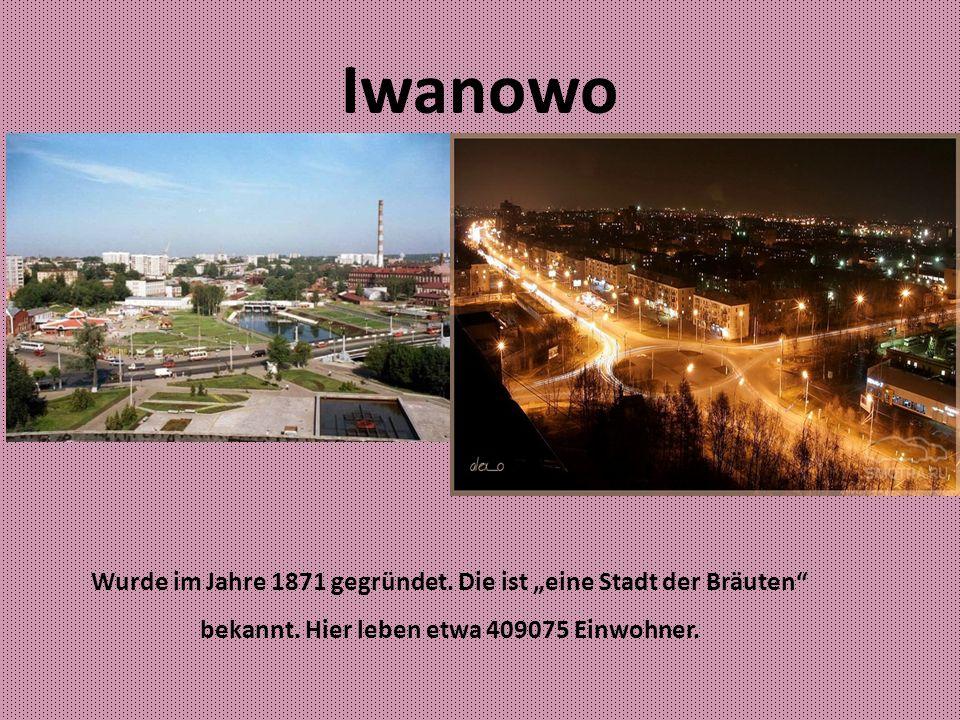 """Iwanowo Wurde im Jahre 1871 gegründet. Die ist """"eine Stadt der Bräuten bekannt."""