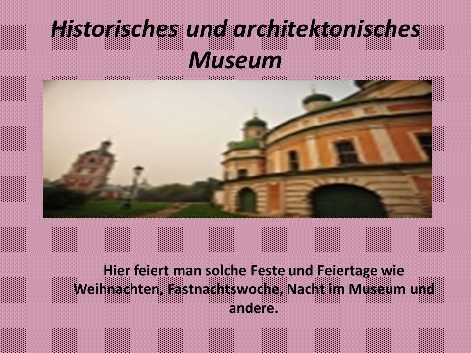 Historisches und architektonisches Museum