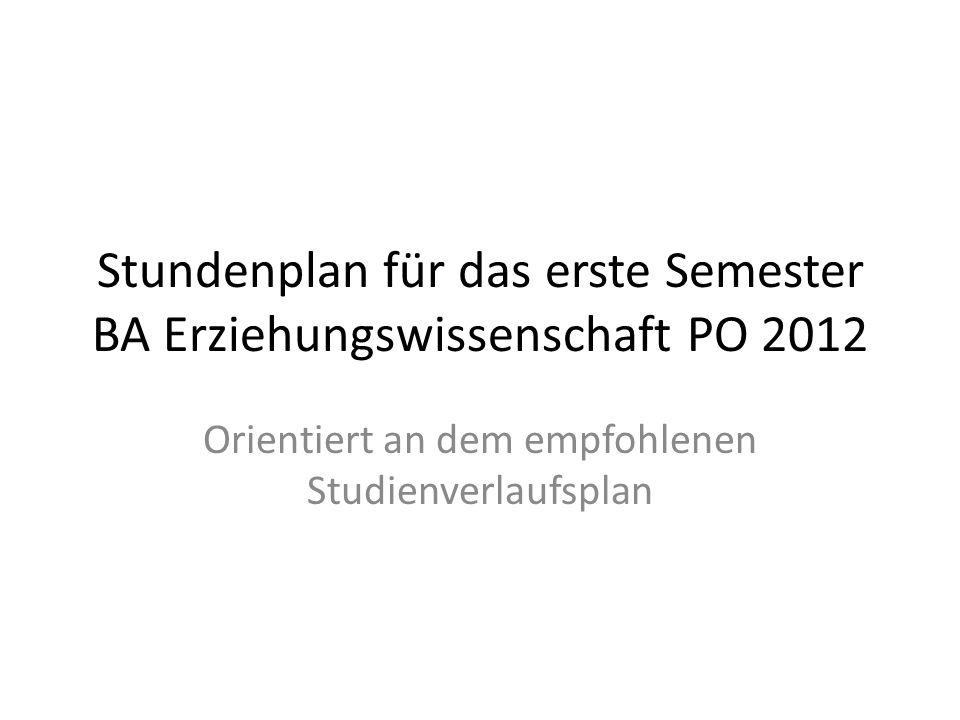 Stundenplan für das erste Semester BA Erziehungswissenschaft PO 2012