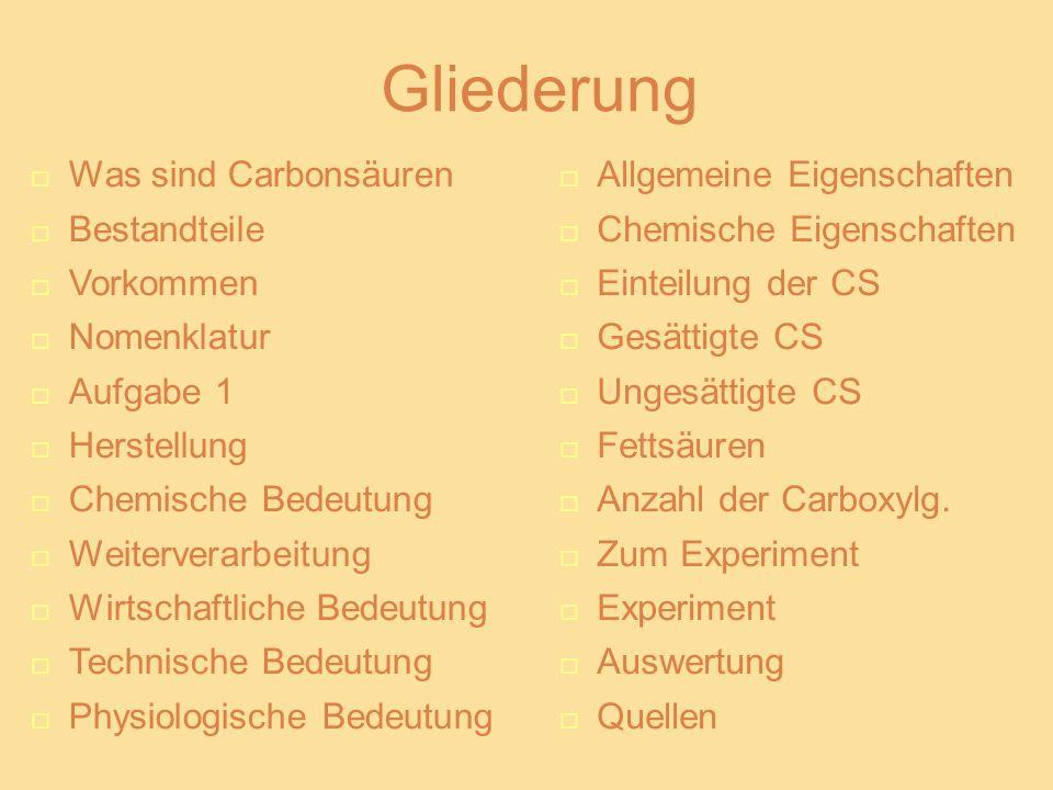 Gliederung Was sind Carbonsäuren Bestandteile Vorkommen Nomenklatur