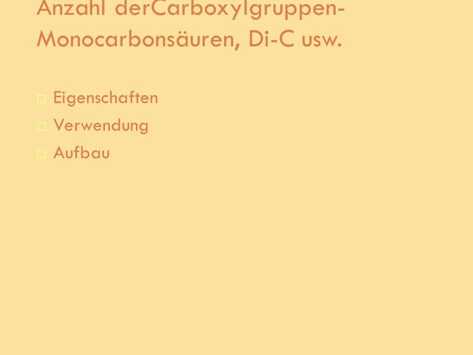 Anzahl derCarboxylgruppen- Monocarbonsäuren, Di-C usw.