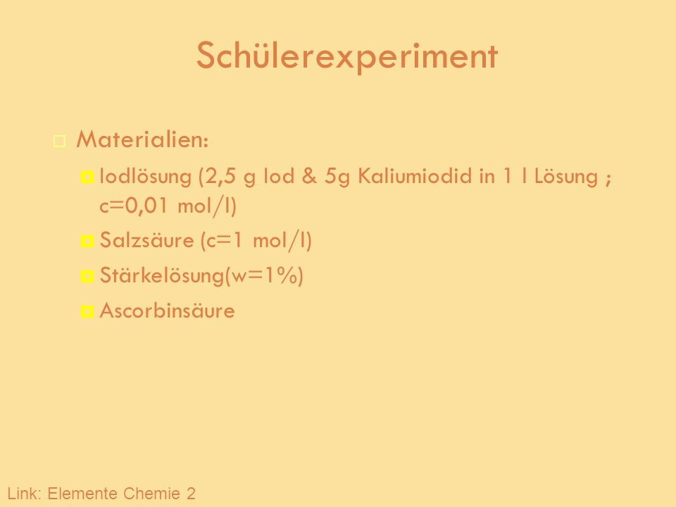 Schülerexperiment Materialien:
