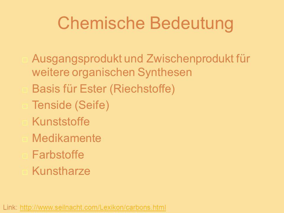 Chemische Bedeutung Ausgangsprodukt und Zwischenprodukt für weitere organischen Synthesen. Basis für Ester (Riechstoffe)