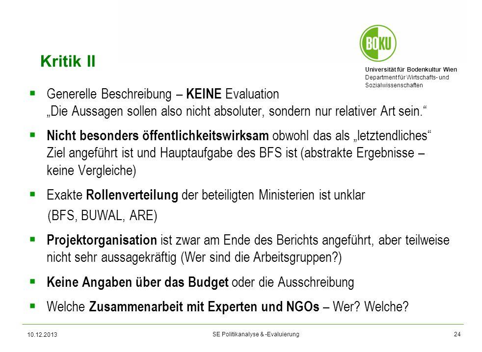 """Kritik II Generelle Beschreibung – KEINE Evaluation """"Die Aussagen sollen also nicht absoluter, sondern nur relativer Art sein."""