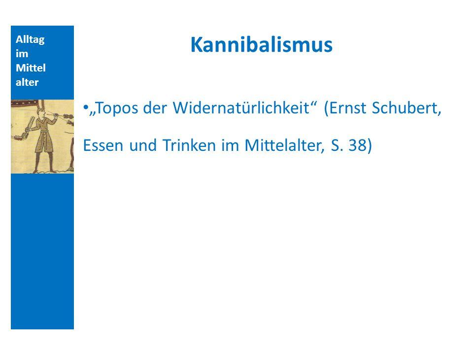 Quellen und Literatur Kannibalismus. Alltag. im. Mittelalter.